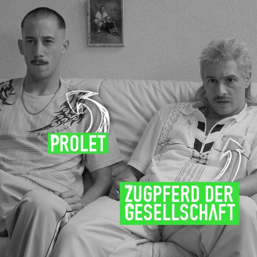 """""""Bist'n Proll oder wat?"""""""
