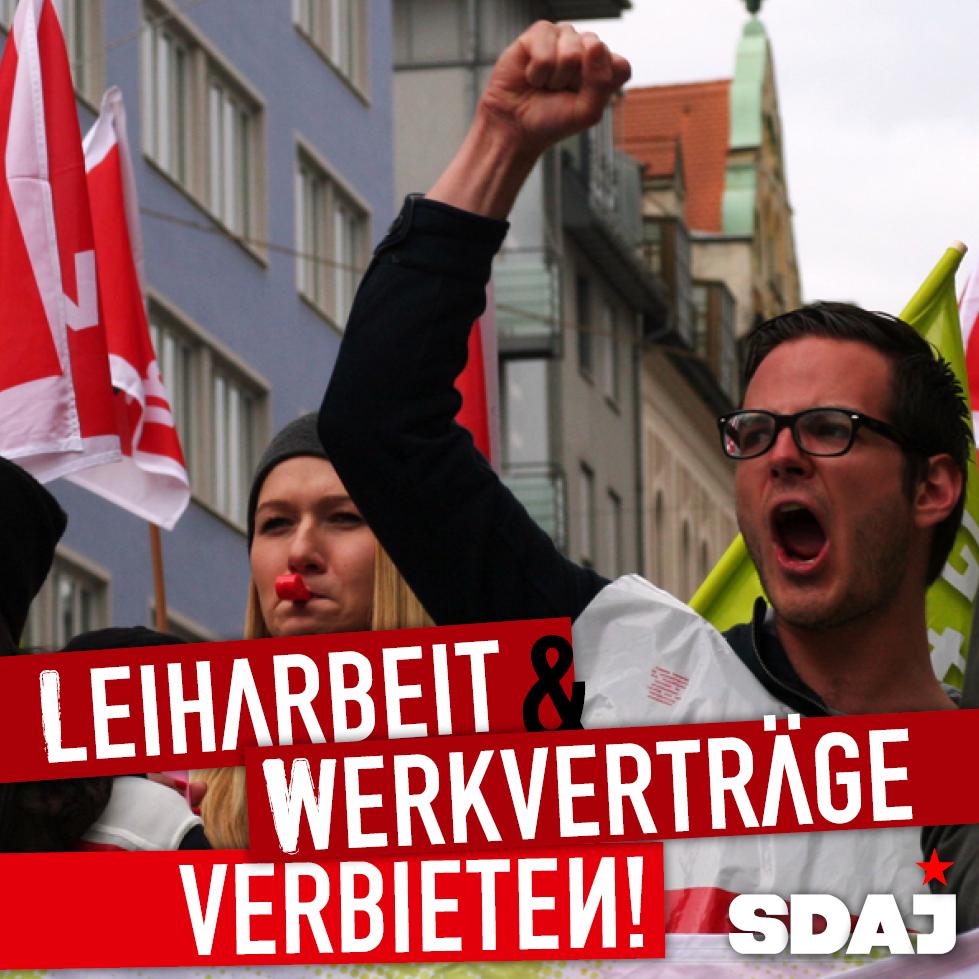 Verbot von Leiharbeit und Werkverträgen!