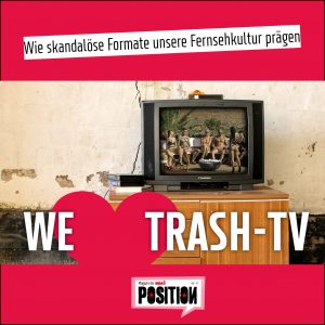We love Trash-TV