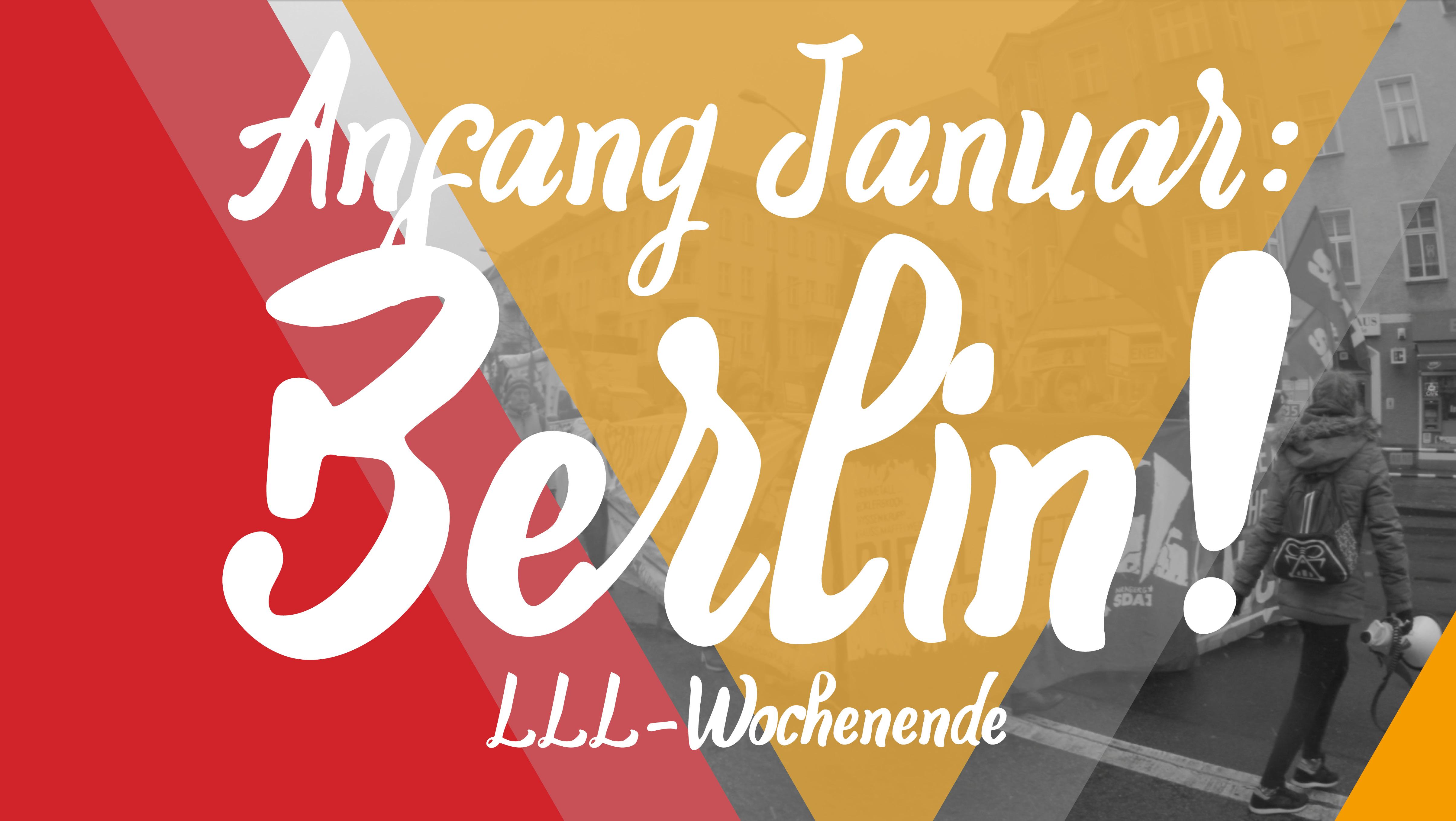 Auf nach Berlin! LLL-Wochenende 2018