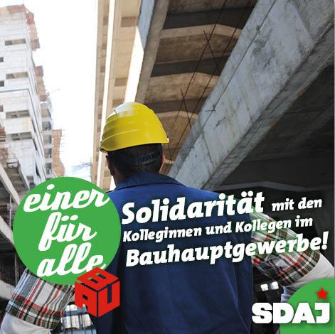 Soli-Erklärung an die Beschäftigten im Bauhauptgewerbe !