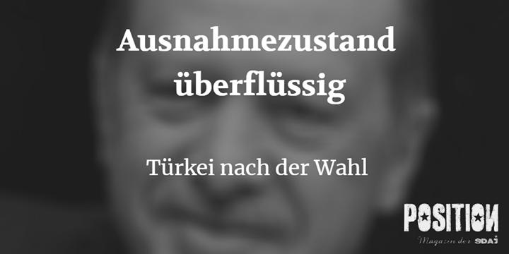 Ausnahmezustand überflüssig – Türkei nach der Wahl (POSITION  #3/18)…