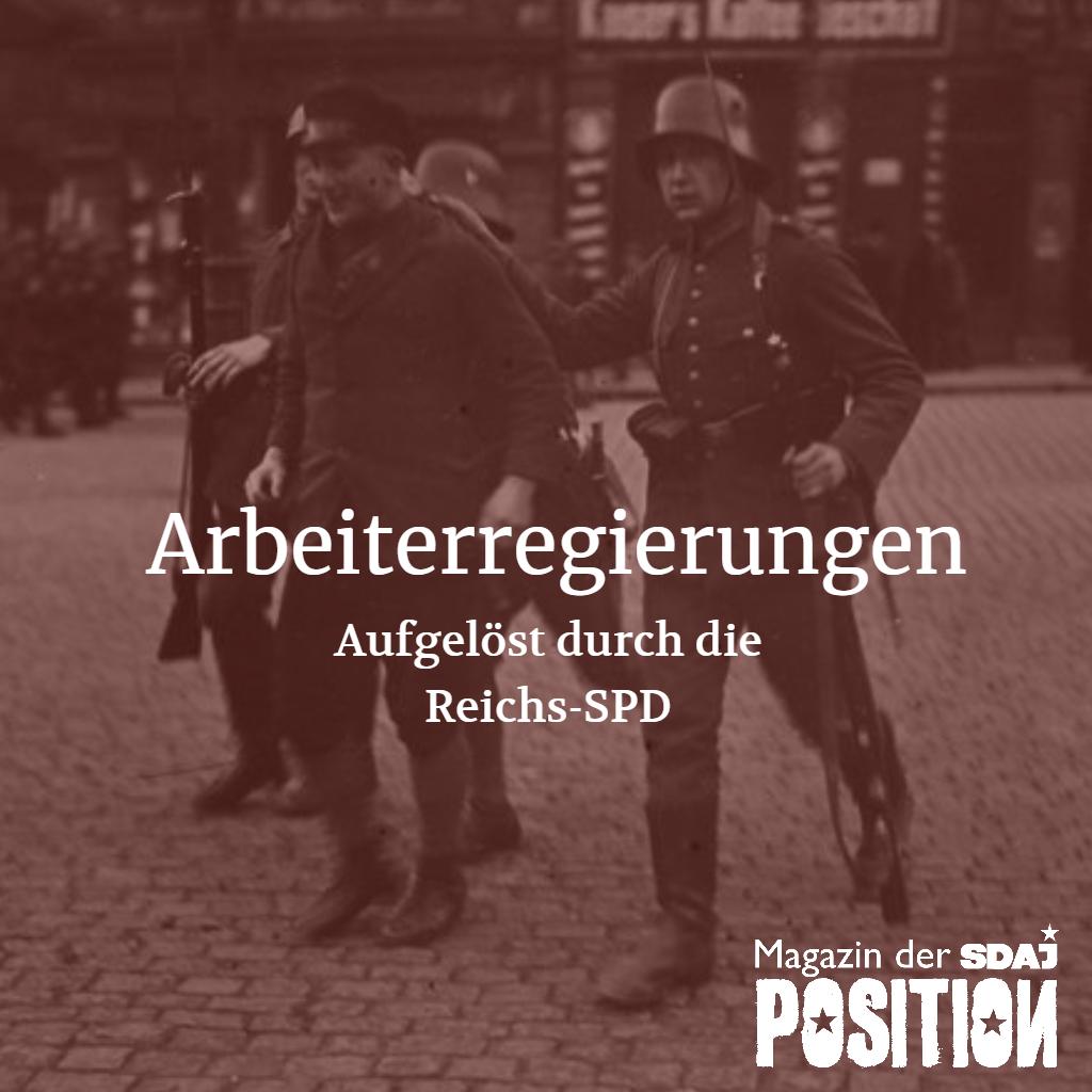 Vor 95 Jahren: Auflösungen von Arbeiterregierungen durch die Reichs-SPD (POSITIO…