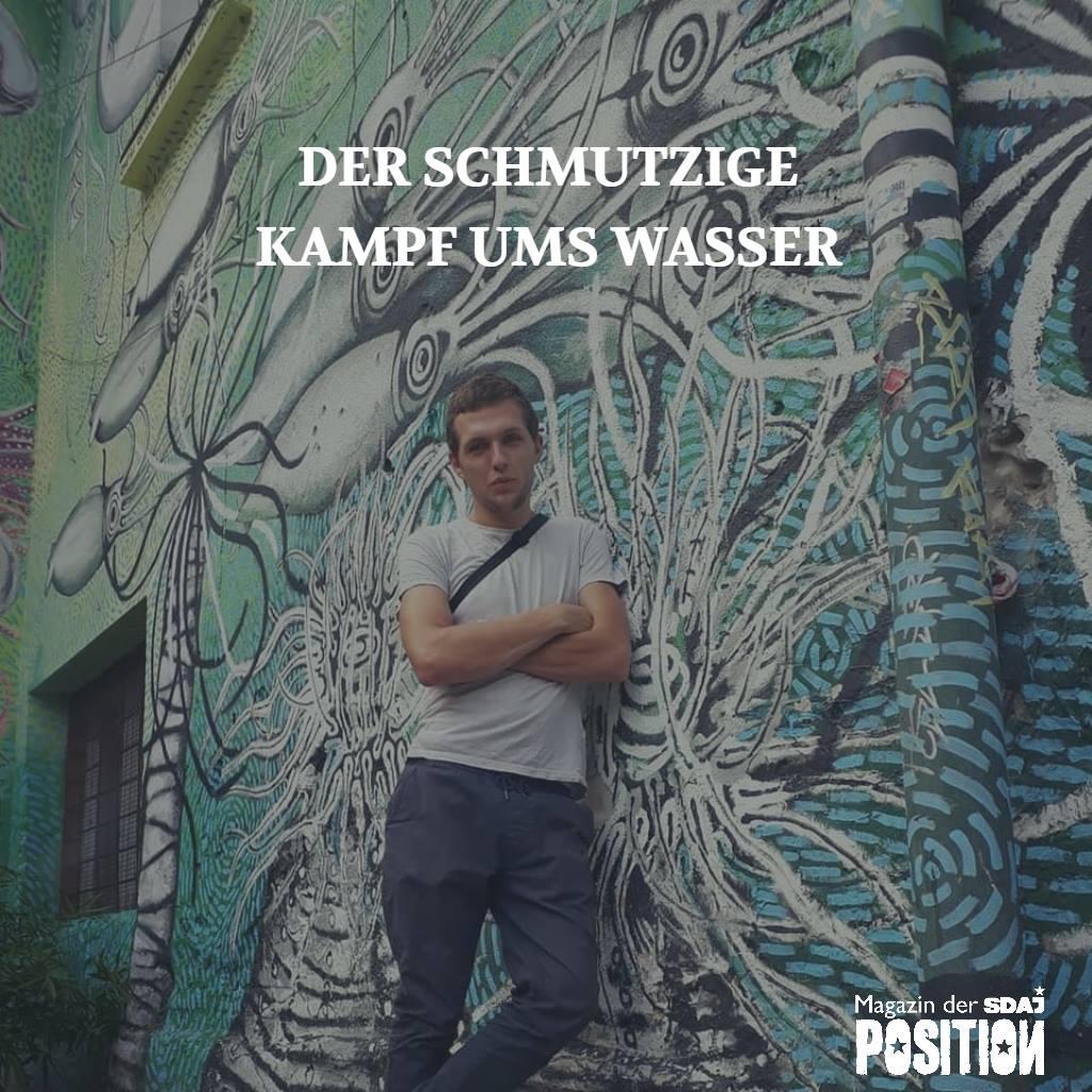Schmutziger Kampf um Wasser (POSITION #5/18)…