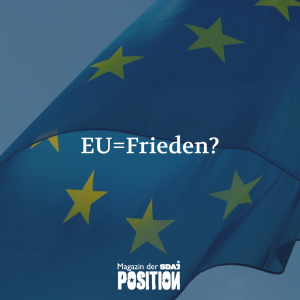 Friedensprojekt EU? (POSITION #01/19)…