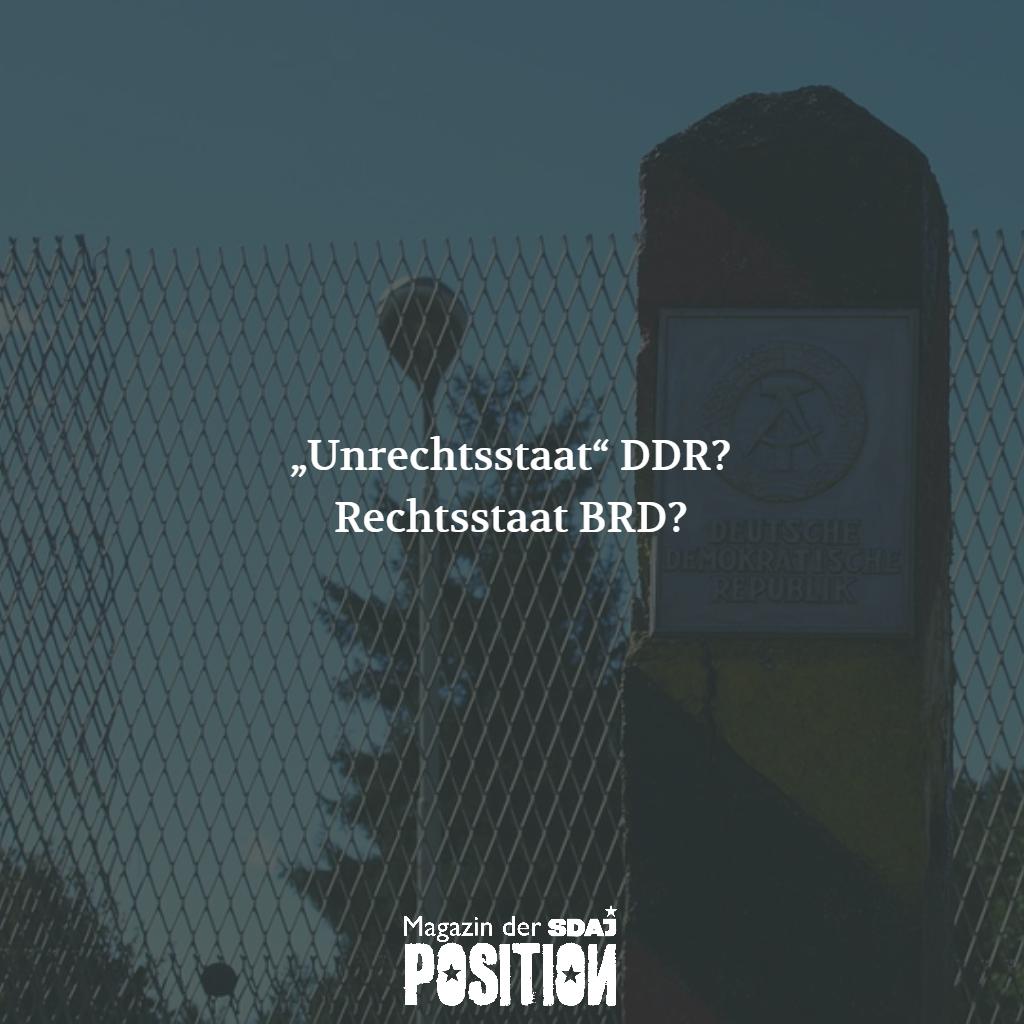 """""""Unrechtsstaat"""" DDR? Rechtsstaat BRD? (POSITION #04/19)"""