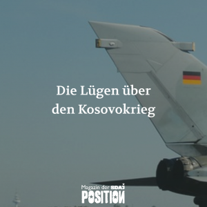 Die Lügen über den Kosovokrieg (POSITION #04/19)