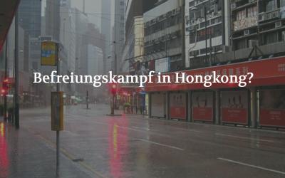 Befreiungskampf in Hongkong? (POSITION #05/19)