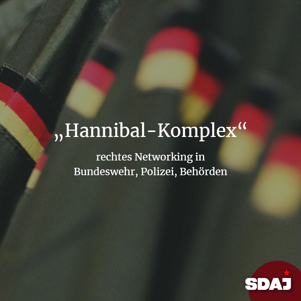"""""""Hannibal-Komplex"""" – rechtes Networking in Bundeswehr, Polizei, Behörden"""