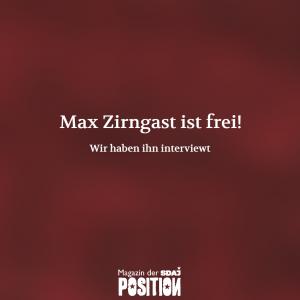 Max Zirngast ist frei! (POSITION #05/19)