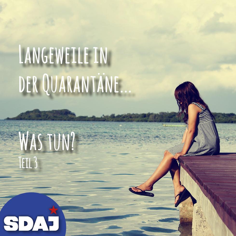 Quarantäne – Was tun? (Teil III)