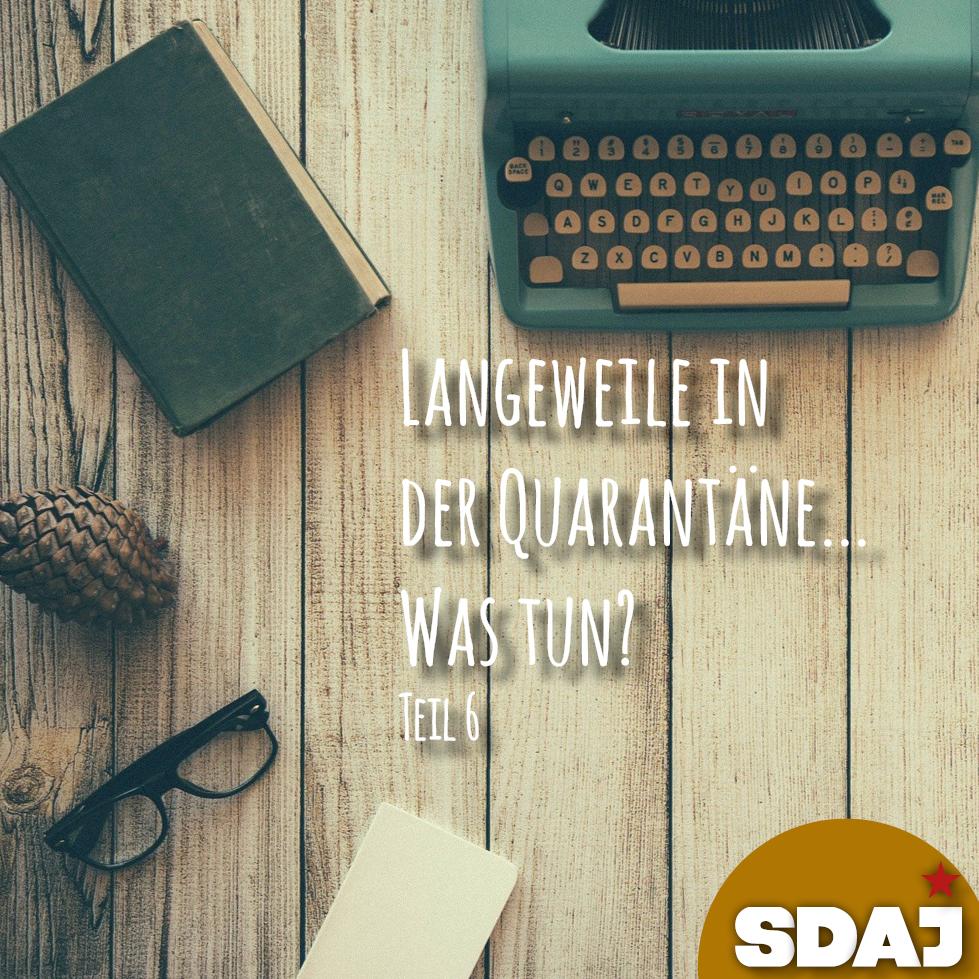 Quarantäne – Was tun? (Teil VI)