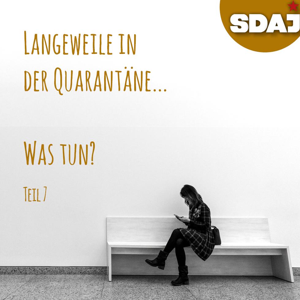 Quarantäne – Was tun? (Teil VII)