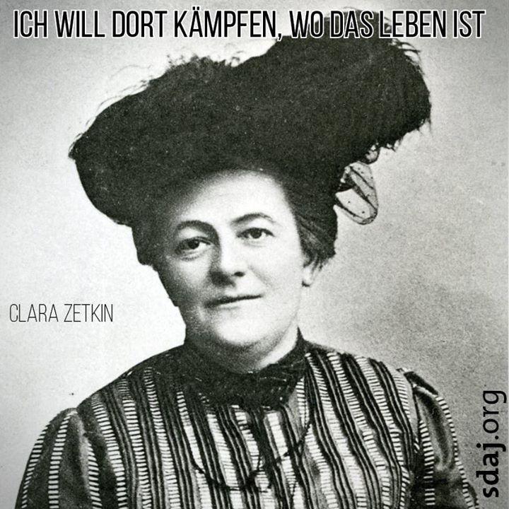 """""""Sozialismus verpflichtet!"""" – Clara Zetkin (05.07.1857 – 20. Juni 1933)"""