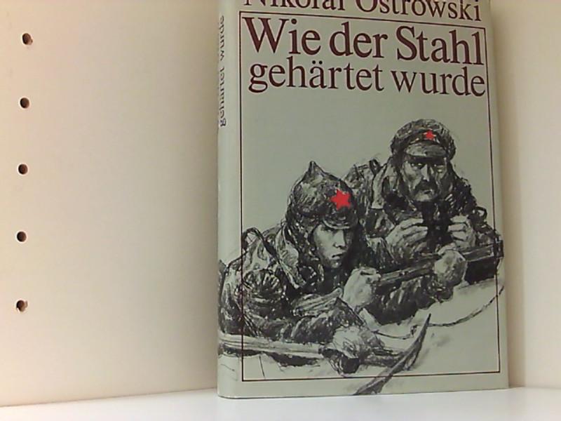 Von Stahl und Menschlichkeit – Klassiker-Like zu Nikolai Ostrowskis sozialistischem Klassiker
