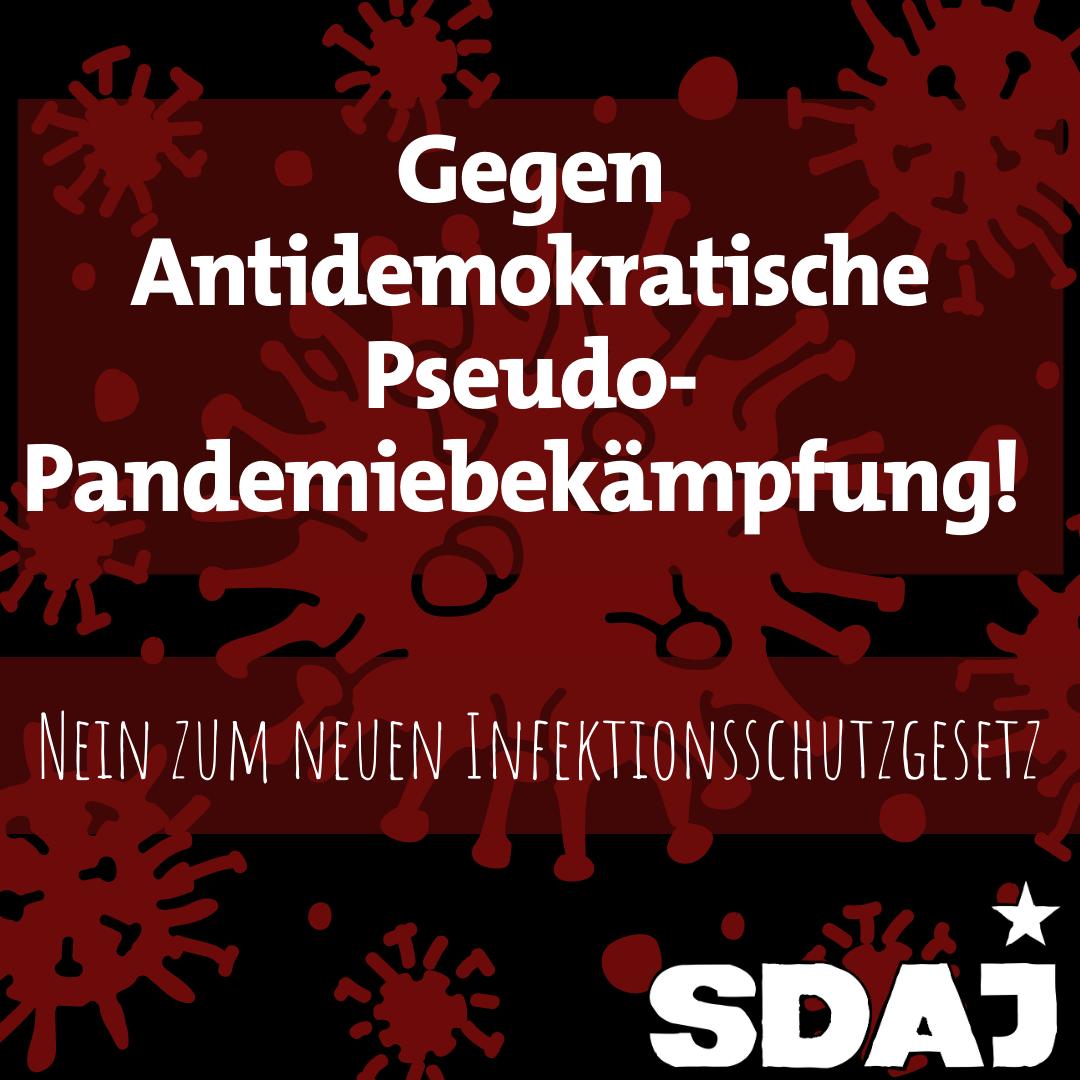 Gegen antidemokratische Pseudo-Pandemiebekämpfung!