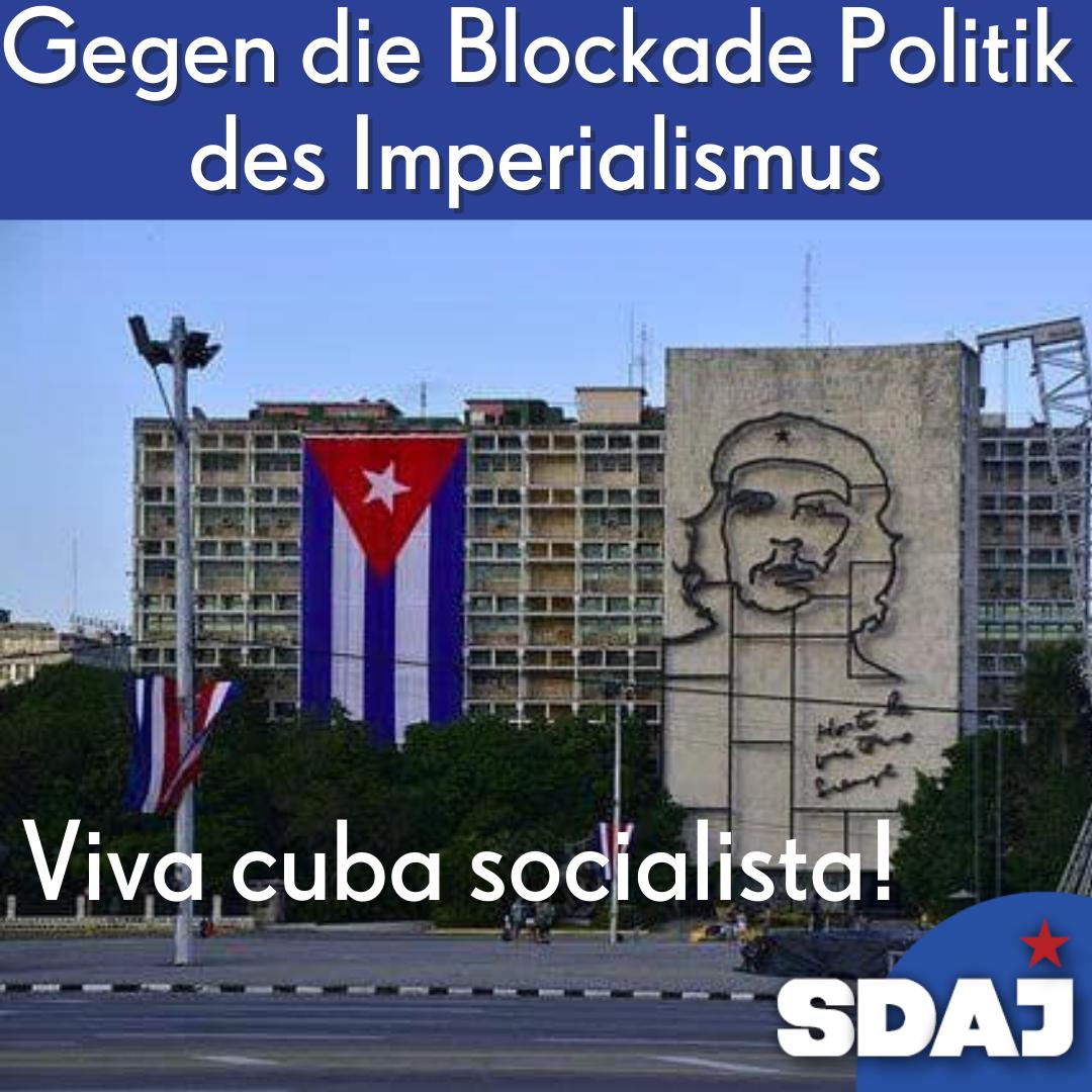 Solidarität mit dem sozialistischen Kuba – gegen die Blockade-Politik des Imperialismus
