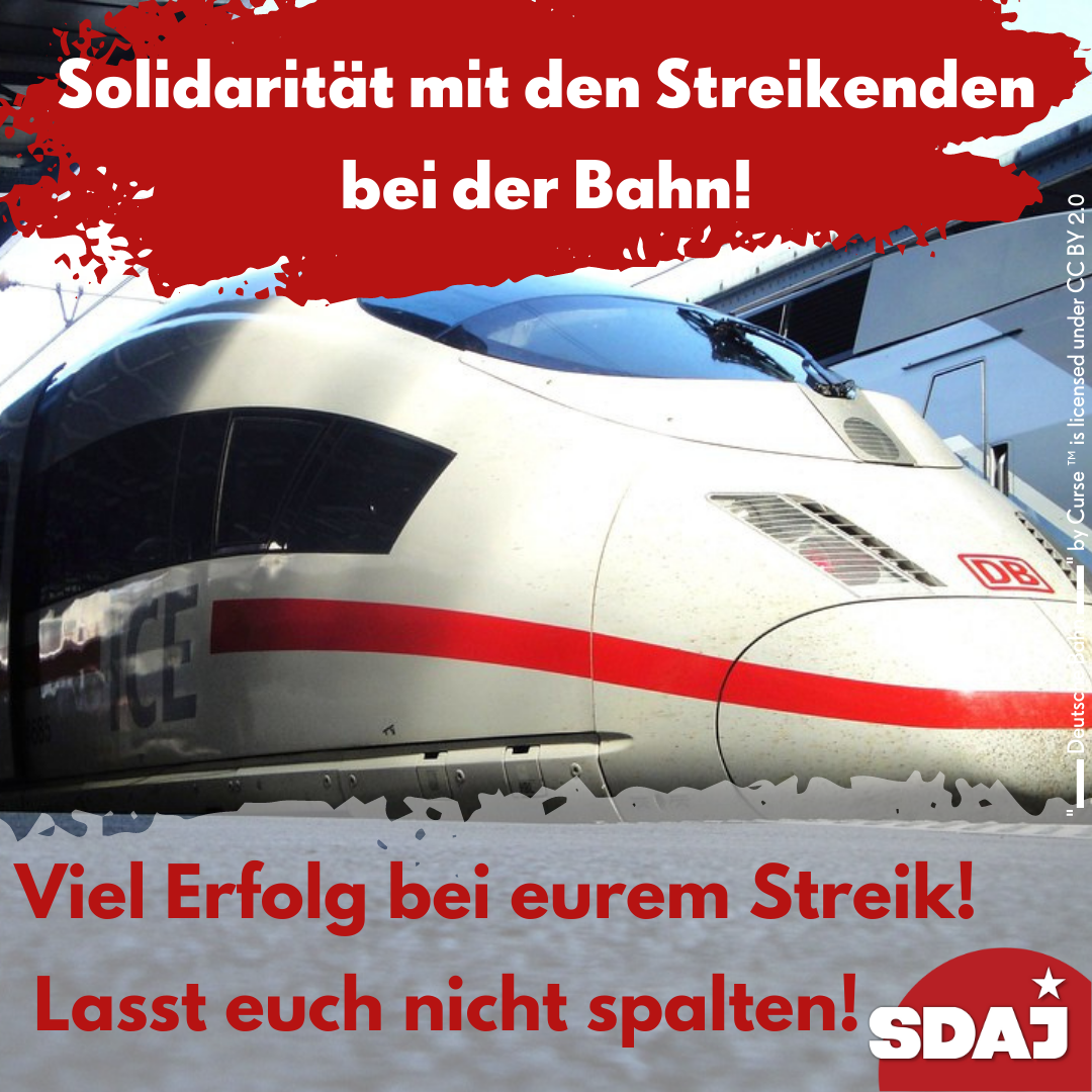 Solidarität mit den Streikenden bei der Bahn – gegen die Hetze gegen Streiks!
