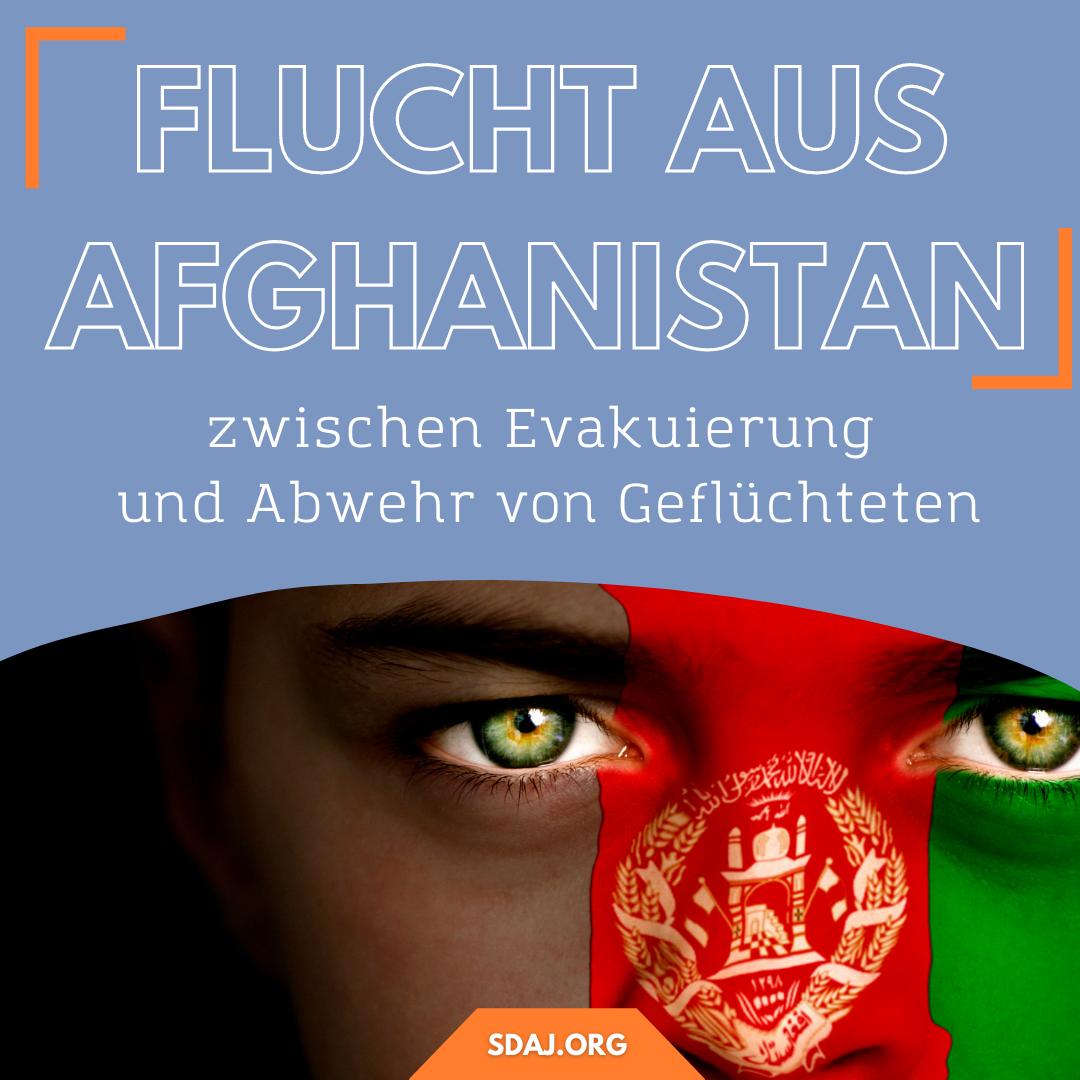 Flucht aus Afghanistan – zwischen Evakuierung und Abwehr von Geflüchteten