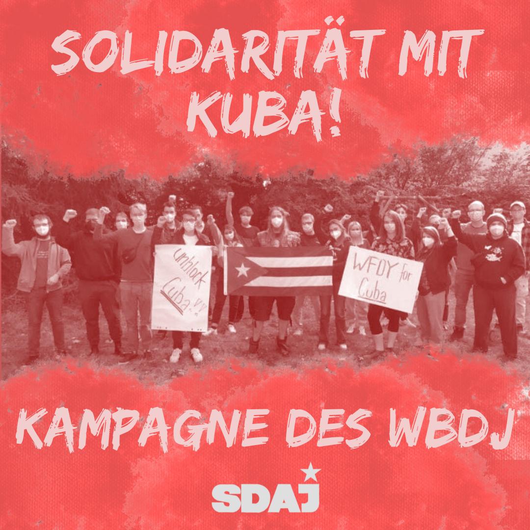 Solidarität mit dem sozialistischen Kuba – Kampagne des WBDJ!